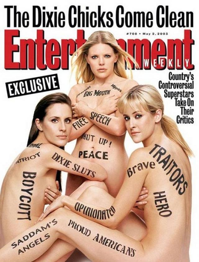 Entertainment Weekly, май 2003. Любимая американцами группа Dixie Chicks разделась и расписала себя разными словами в знак протеста против вторжения в Ирак. Многие американцы после этого девушек разлюбили и бойкотировали их концерты.