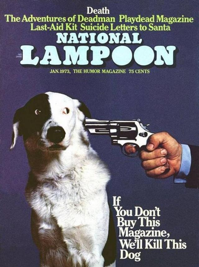 """National Lampoon, январь 1973. Неизвестный в России юмористический журнал применил к своим читателям шантаж: """"Если вы не купите этот журнал, мы пристрелим эту собаку!"""""""
