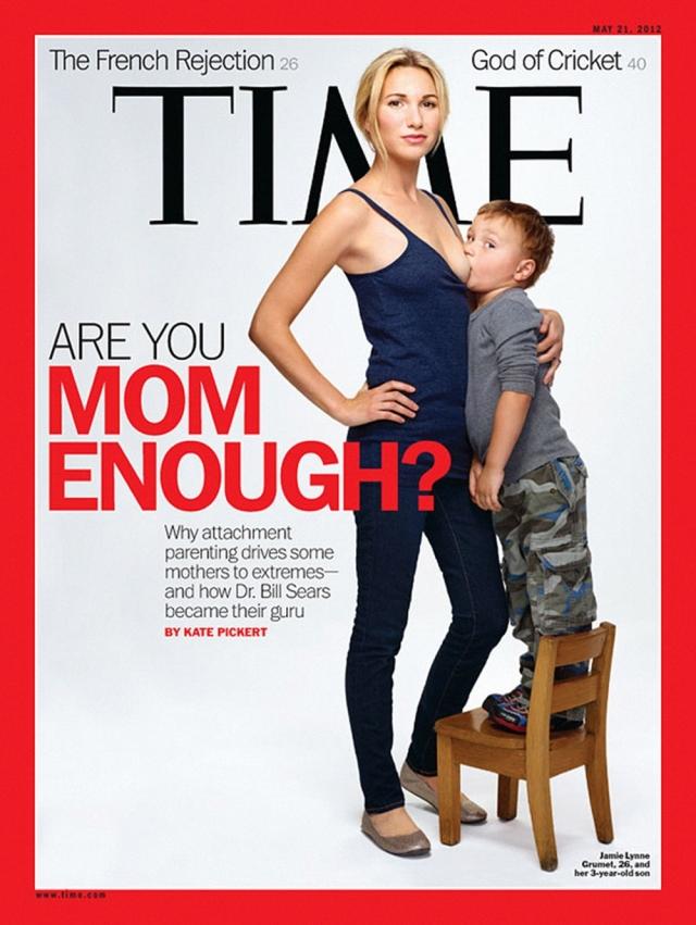 Time magazine, май 2012. Скандальная обложка иллюстрирует споры о проблемах кормления грудью детей после достижения определенного возраста.