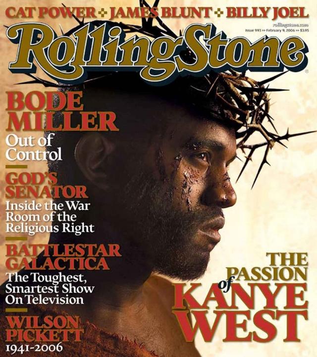 """Rolling Stone, февраль 2006. """"Страсти Канье Уэста"""" - так гласит заголовок номера. Изображение рэп-исполнителя в образе Иисуса вызвало множество протестов от религиозных деятелей."""