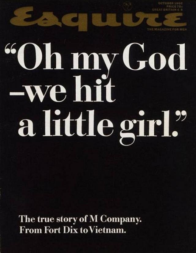 """Esquire, октябрь 1966. На черной обложке написано """"О Боже, мы пристрелили маленькую девочку"""". Главный материал номера исследовал события войны во Вьетнаме. Статья насчитывала 33 тысячи слов, и до сих пор это самая большая статья, когда-либо печатавшаяся в Esquire."""