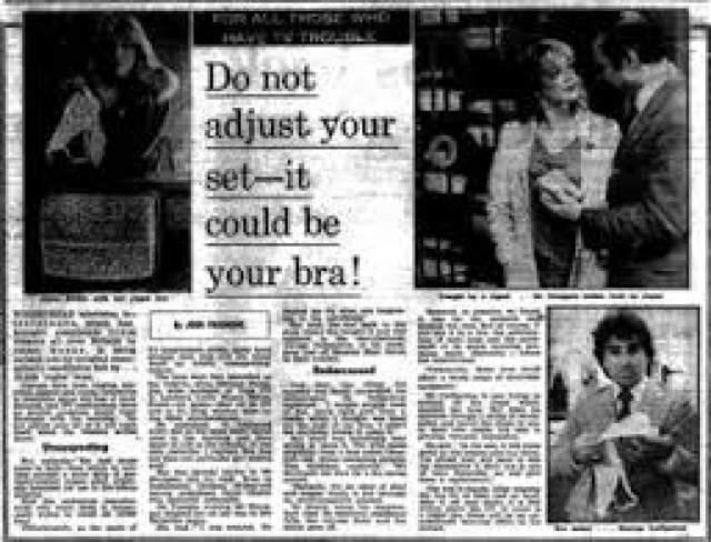 Бюстгальтеры, создающие помехи для радио и ТВ. В британском таблоиде Daily Mail в 1982 году предупредили о продаже 10 тысяч бракованных бюстгальтеров.